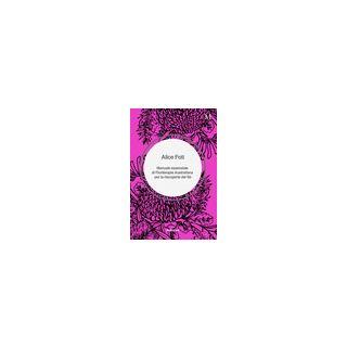 Manuale essenziale di floriterapia australiana per la riscoperta del sé - Foti Alice