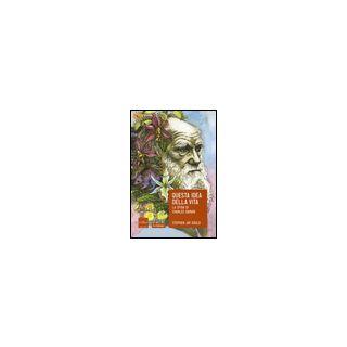 Questa idea della vita. La sfida di Charles Darwin - Gould Stephen Jay
