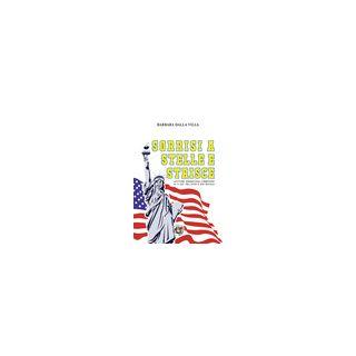 Sorrisi a stelle e strisce. Letture americane correndo su e giù tra XVIII e XIX secolo - Dalla Villa Barbara