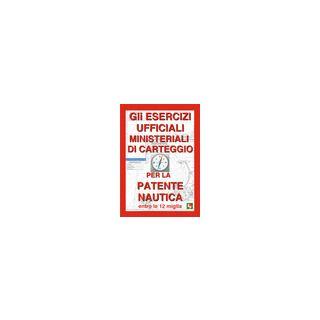 Gli esercizi ufficiali ministeriali di carteggio per la patente nautica entro le 12 miglia -